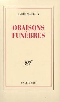 Oraisons funèbres - AndréMalraux