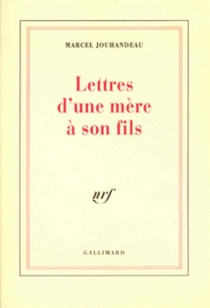 Lettres d'une mère à son fils, 1908-1926 - MarcelJouhandeau