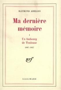Ma dernière mémoire - RaymondAbellio