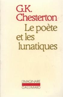 Le Poète et les lunatiques - Gilbert KeithChesterton