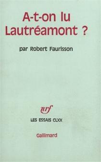 A-t-on lu Lautréamont ? - RobertFaurisson