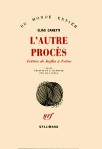 L'autre Procès : lettres de Kafka à Felice - EliasCanetti