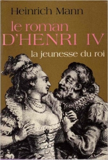 Le Roman d'Henri IV - HeinrichMann