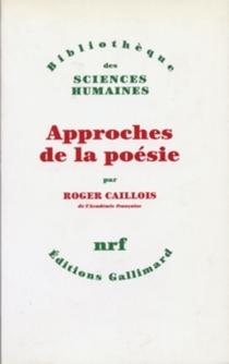 Approches de la poésie - RogerCaillois