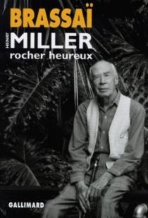 Henry Miller, rocher heureux - Brassaï