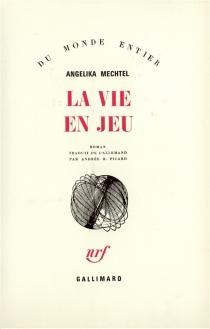 La vie en jeu - AngelikaMechtel