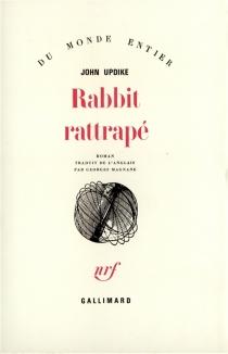 Rabbit rattrapé - JohnUpdike