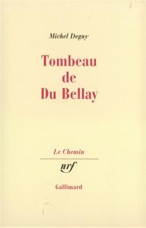 Tombeau de Du Bellay - MichelDeguy