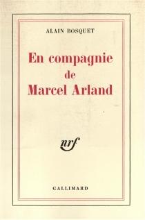 En compagnie de Marcel Arland - AlainBosquet