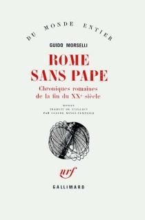 Rome sans pape : chroniques romaines de la fin du XXe siècle - GuidoMorselli