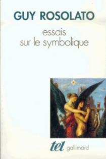 Essais sur le symbolique - GuyRosolato