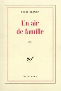 Un Air de famille - RogerGrenier