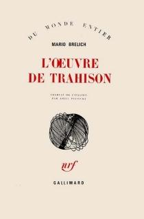 L'oeuvre de trahison - MarioBrelich
