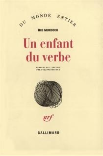 Un Enfant du verbe - IrisMurdoch