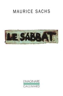 Le sabbat : souvenirs d'une jeunesse orageuse - MauriceSachs