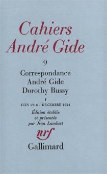 Correspondance André Gide-Dorothy Bussy : juin 1918-décembre 1924 - AndréGide