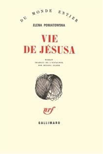Vie de Jésusa - ElenaPoniatowska