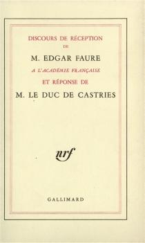 Discours de réception à l'Académie Française| La Réponse de M. le duc de Castries - René de La Croix deCastries