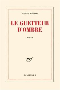 Le Guetteur d'ombre - PierreMoinot
