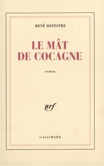 Le Mât de cocagne - RenéDepestre