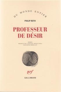 Professeur de désir - PhilipRoth