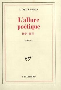 L'Allure poétique 1924-1973 - JacquesBaron