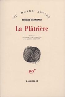 La plâtrière - ThomasBernhard