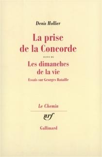 La Prise de la Concorde : essais sur Georges Bataille - DenisHollier