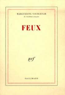 Feux - MargueriteYourcenar