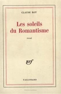 Les Soleils du romantisme - ClaudeRoy