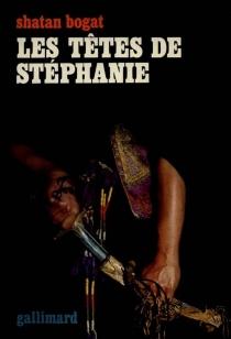 Les têtes de Stéphanie - RomainGary