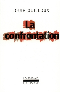 La confrontation - Louis Guilloux