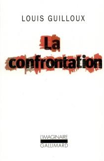 La confrontation - LouisGuilloux