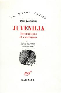 Juvenilia : incarnations et exorcismes - LarsGyllensten