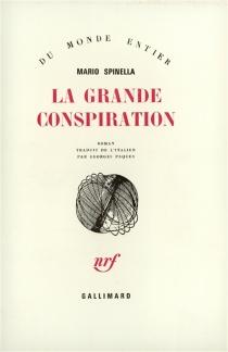 La Grande conspiration - MarioSpinella