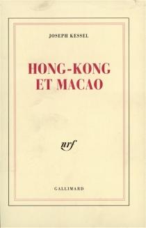 Hong-Kong et Macao - JosephKessel