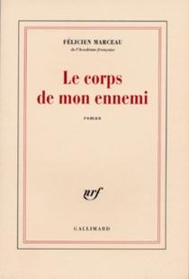 Le corps de mon ennemi - FélicienMarceau