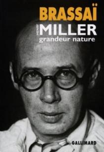 Henry Miller, grandeur nature - Brassaï