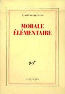 Morale élémentaire - RaymondQueneau