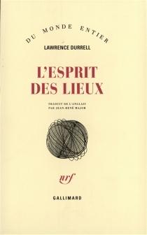 L'esprit des lieux : lettres et essais de voyage - LawrenceDurrell