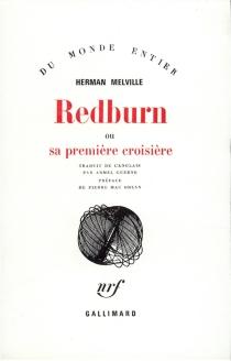 Redburn ou Sa première croisière : confessions et souvenirs d'un fils de famille engagé comme mousse dans la marine marchande américaine - HermanMelville
