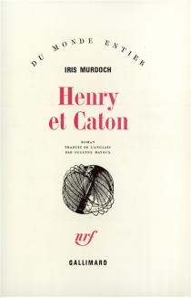 Henry et Caton - IrisMurdoch
