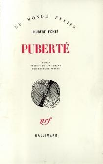 Puberté - HubertFichte