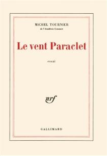 Le vent Paraclet - MichelTournier