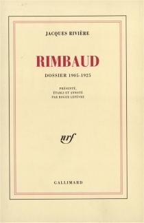 Rimbaud : dossier 1905-1925 - JacquesRivière