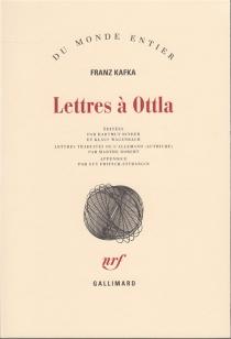 Lettres à Ottla et à la famille - FranzKafka