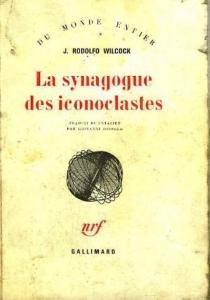 La synagogue des iconoclastes - Juan RodolfoWilcock