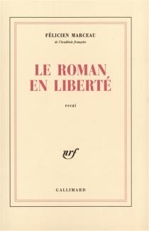 Le roman en liberté - FélicienMarceau