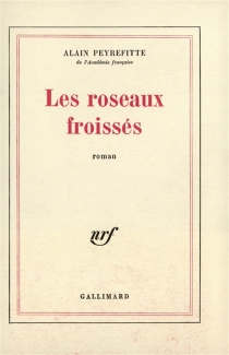Les Roseaux froissés - AlainPeyrefitte