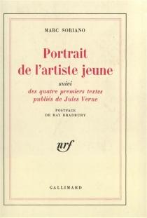 Portrait de l'artiste jeune : quatre premiers textes publiés de Jules Verne - MarcSoriano